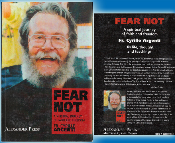 Fear Not: A Spiritual Journey of Faith and Freedom: Fr Cyrille Argenti -His Life, Thought & Teachings