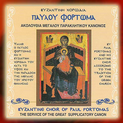Service of the Great Paraclesis - Byzantine Choir Of Paul Fortomas