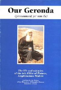 Our Geronda: Life And Miracles Of Elder Amphilochios Of Patmos
