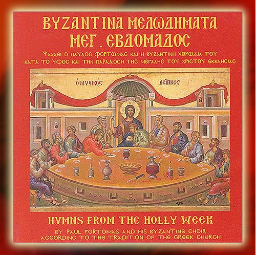 Byzantine Tunes of the Holy Week - Byzantine Choir Of Paul Fortomas